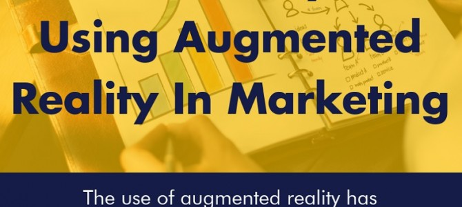 Effective Ways Of Using Augmented Reality In Marketing