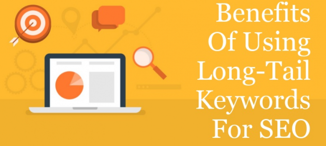 Benefits Of Using Long-Tail Keywords For SEO