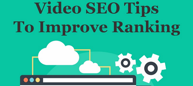 Video SEO Tips To Improve Ranking