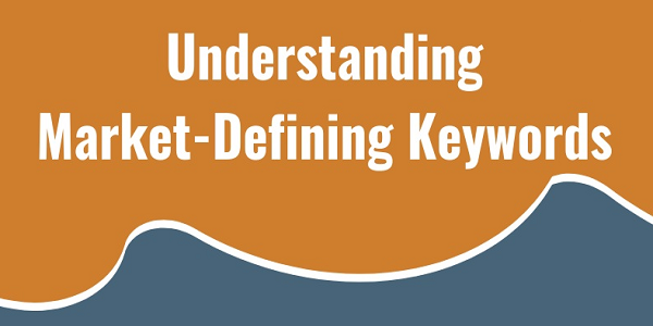 Understanding Market-Defining Keywords