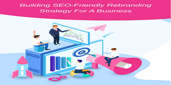 Building SEO-Friendly Rebranding Strategy For A Digital Marketing Agency