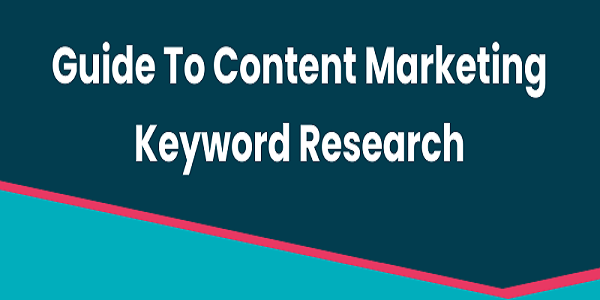 Guide To Content Marketing Keyword Research